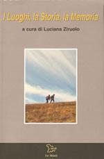 Foto 1 - Luoghi, la Storia, la Memoria, a cura di Luciana Ziruolo