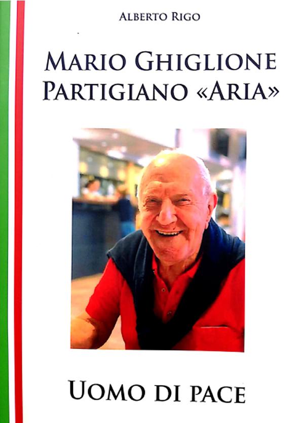 """Foto 1 - Mario Ghiglione partigiano """"Aria"""" – Uomo di pace"""
